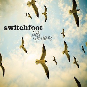 Hello Hurricane, Switchfoot